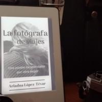 """La fotógrafa de viajes"", de Ariadna López-Tévar"