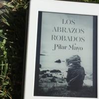 """""""Los abrazos robados"""", de Pilar Mayo"""